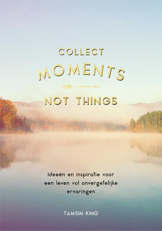 ,Collect moments, not things