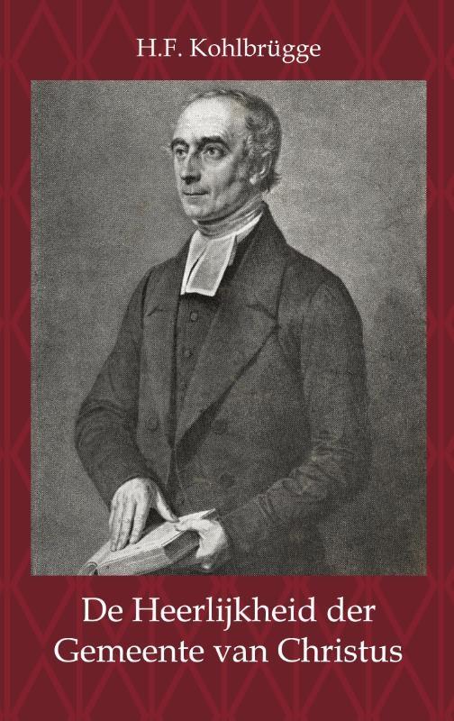 H.F. Kohlbrügge,De heerlijkheid der gemeente van Christus