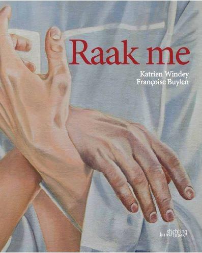 Katrien Windey, Françoise Buylen,Raak Me