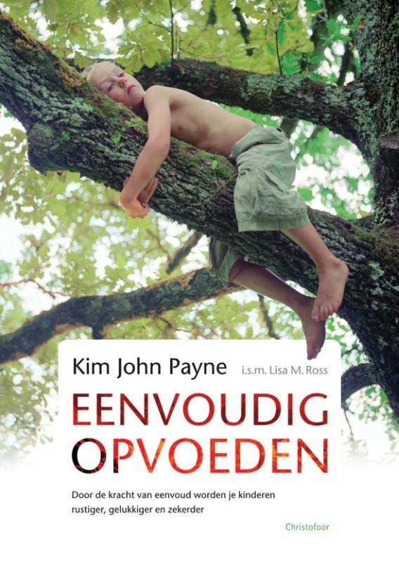Kim John Payne,Eenvoudig opvoeden