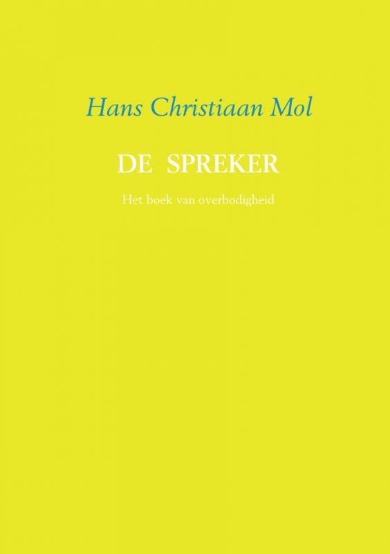 Hans Christiaan Mol,De spreker