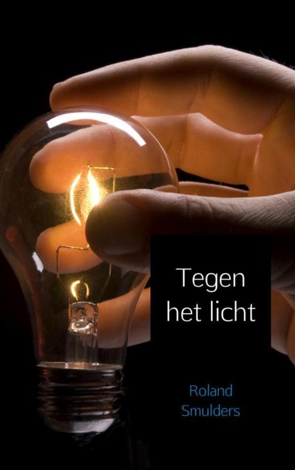 Roland Smulders,Tegen het licht
