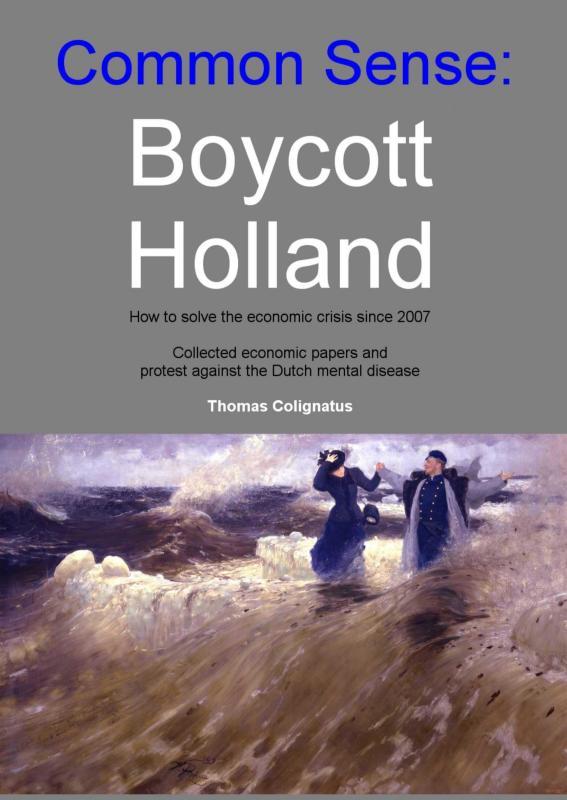 Thomas Colignatus,Common sense: Boycott Holland