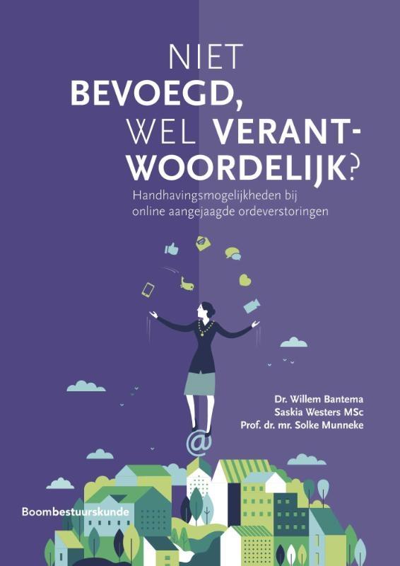 Willem Bantema, Saskia Westers, Solke Munneke,Niet bevoegd, wel verantwoordelijk?