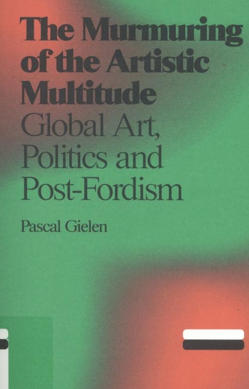 Pascal Gielen,The murmuring of the artistic multitude