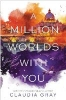 <b>C. Gray</b>,Million Worlds with You