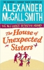 Mccall Smith Alexander,House of Unexpected Sisters