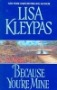 Lisa Kleypas,Because You`re Mine
