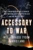 Degrasse Tyson Neil,Accessory to War