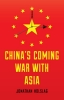 Holslag, Jonathan,China`s Coming War with Asia