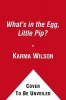 Wilson, Karma,What`s in the Egg, Little Pip?