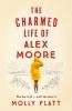 Flatt Molly,Charmed Life of Alex Moore