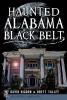 Higdon, David,Haunted Alabama Black Belt