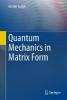 Ludyk, Günter,Quantum Mechanics in Matrix Form