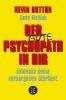 Dutton, Kevin,Der gute Psychopath in dir - Entdecke deine verborgenen St?rken!