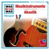Manfred Baur,Was ist was Hörspiel-CD: MusikinstrumenteAkustik