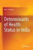Sengupta, Keya,Determinants of Health Status in India