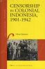<b>Nobuto  Yamamoto</b>,Censorship in Colonial Indonesia, 1901-1942