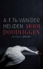<b>A.F.Th. van der Heijden</b>,Mooi doodliggen