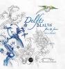 ,<b>Delfts Blauw flora & fauna kleurboek</b>