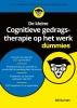 Gill  Garratt,De kleine Cognitieve gedragstherapie op het werk voor Dummies