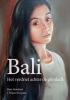 <b>Kees  Smetsers</b>,Bali, het verdriet achter de glimlach