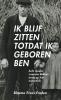 <b>Bloeme  Evers-Emden</b>,Ik blijf zitten totdat ik geboren ben