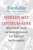 Tim Keller,Werken met Centrum-Kerk