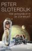 <b>Peter  Sloterdijk</b>,Wat gebeurde er in de twintigste eeuw?