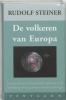 <b>Rudolf Steiner</b>,De volkeren van Europa