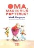 <b>Mark  Haayema</b>,Oma, mag ik mijn pop terug?