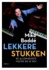 Mike  Boddé ,Lekkere stukken
