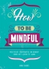 Anna  Barnes ,How to be mindful