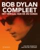 Jean-Michel  Guesdon Philippe  Margotin,Bob Dylan compleet - Het verhaal van de 492 songs - 2e druk