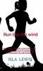 <b>Isla  Lewis</b>,Run like the wind
