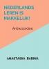 <b>Anastasiia  Babina</b>,Nederlands leren is makkelijk!