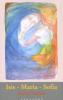 <b>Rudolf  Steiner</b>,Isis - Maria - Sofia