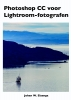 Johan W.  Elzenga ,Photoshop CC voor Lightroom fotografen