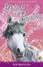 Sue Bentley Magic Ponies: A Special Wish