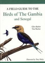 Barlow, Clive A Field Guide to Birds of the Gambia and Senegal