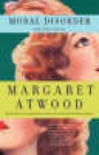 Atwood, Margaret Moral Disorder and Other Stories