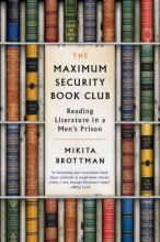 Brottman, Mikita The Maximum Security Book Club