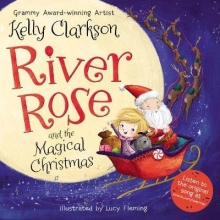 Clarkson, Kelly River Rose and the Magical Christmas