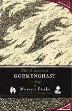 Peake, Mervyn Illustrated Gormenghast Trilogy