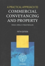Abbey, Robert Practical Approach to Commercial Conveyancing and Property