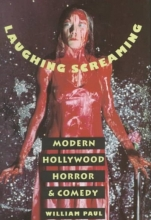 Paul, William Laughing Screaming - Modern Hollywood Horror & Comedy