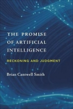 Brian Cantwell (University of Toronto) Smith The Promise of Artificial Intelligence
