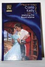 Kelly, Carla Marrying the Royal Marine