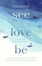 Tim Stead See, Love, Be