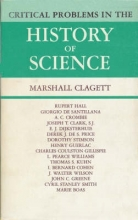 Clagett, Marshall Critical Problems in the History of Science